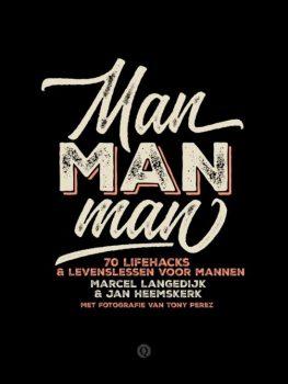 Jan Heemskerk deelt zijn wijsheden, oplossingen en handvatten voor een gelukkig en stijlvol mannenleven.